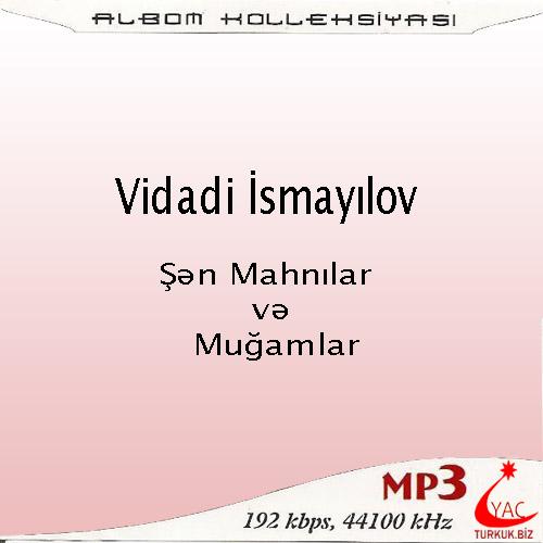 http://turkuk.biz/images/cd_cover/V/Vidadi%20Ismayilov%20-%20Albom%20Kolleksiyasi.jpg